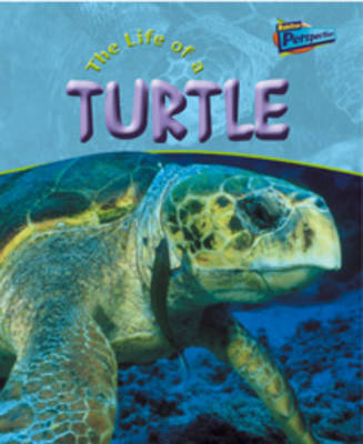 The Life of a Turtle by Ron Fridell, Patricia Walsh