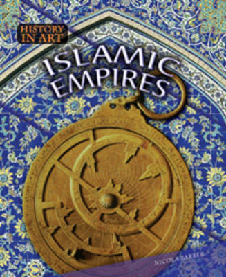 Islamic Empires by Nicola Barber