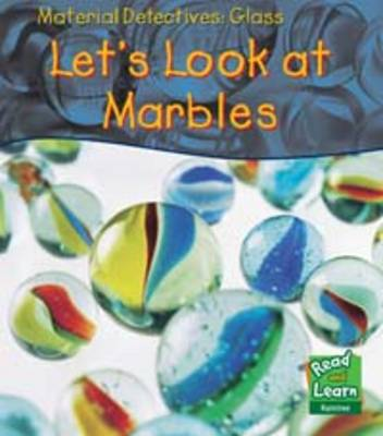 Glass Let's Look at Marbles by Angela Royston
