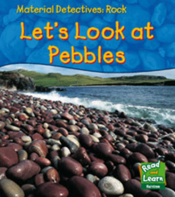 Rock Let's Look at Pebbles by Angela Royston