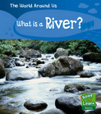 What is a River? by Patricia Whitehouse