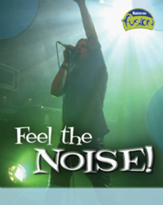 Feel the Noise! by Anna Claybourne