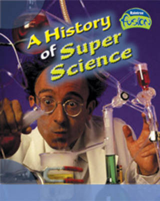 A History of Super Science by Andrew Solway