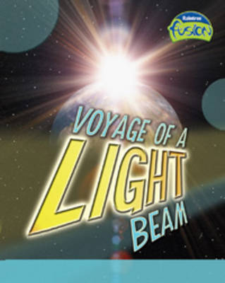 Voyage of a Light Beam Light by Andrew Solway