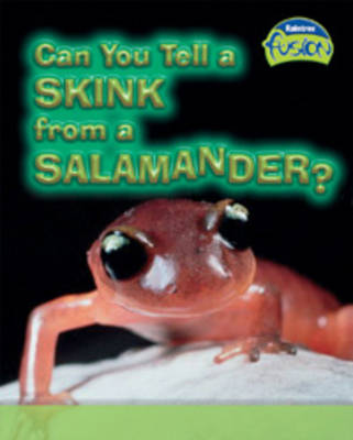 Can You Tell a Skink from a Salamander? by Anna Claybourne