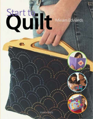 Start to Quilt by Miriam Edwards