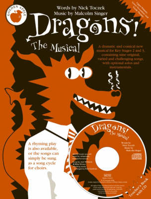 Dragons the Musical Teachers Book by Nick Toczek, Malcolm Singer