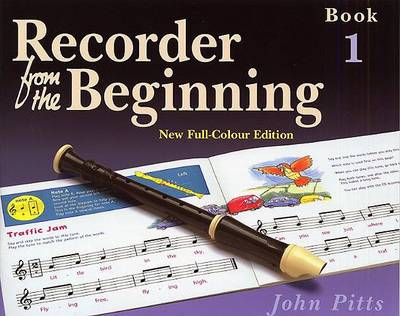 Recorder from the Beginning Pupil's Book by John Pitts