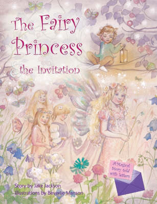 The Fairy Princess and the Invitation by Jake Jackson