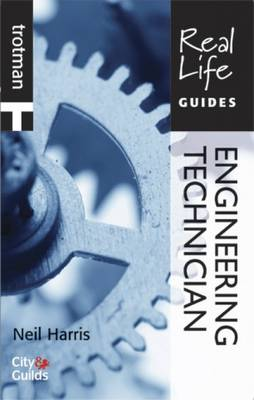Real Life Guide: Engineering Technician by Neil Harris