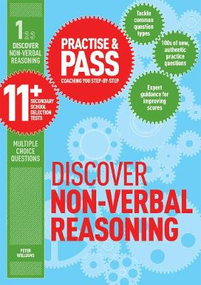 Practise & Pass 11+ Level One: Discover Non-verbal Reasoning by Peter Williams