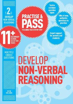 Practise & Pass 11+ Level Two: Develop Non-verbal Reasoning by Peter Williams