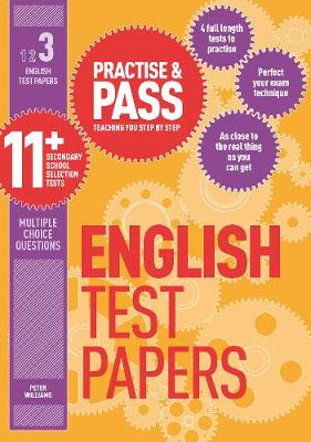 Practise & Pass 11+ Level Three: English Practice Test Papers Coaching You Step by Step by Peter Williams