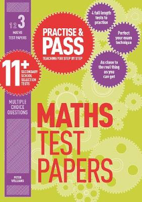 Practise & Pass 11+ Level Three: Maths Practice Test Papers Coaching You Step by Step by Peter Williams