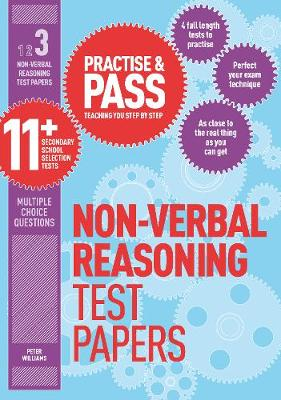Practise & Pass 11+ Level Three: Non-verbal Reasoning Practice Test Papers Coaching You Step by Step by Peter Williams