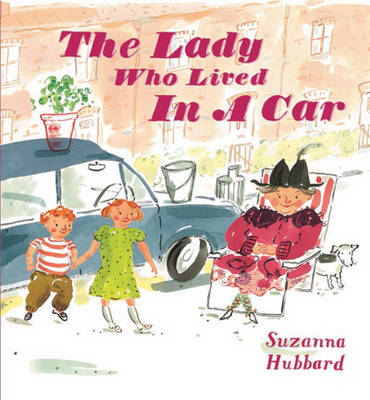 The Lady Who Lived in a Car by Suzanna Hubbard
