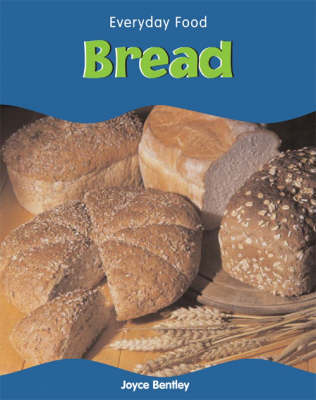 Bread by Joyce Bentley