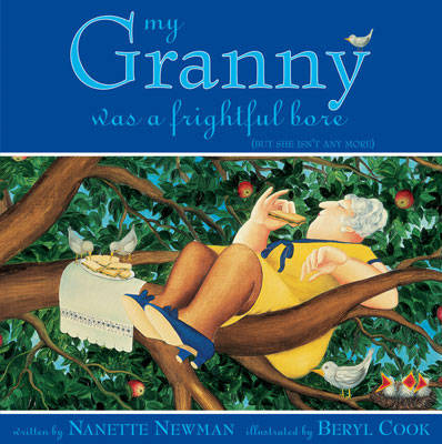 My Granny Was a Frightful Bore (but She Isn't Any More) by Nanette Newman