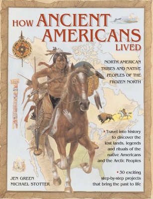 How Ancient Americans Lived by Mike Stotter, Jen Green