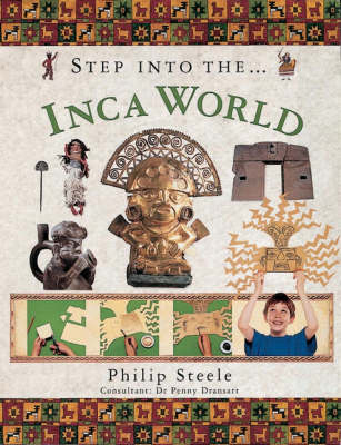 Step into the Inca World by Philip Steele