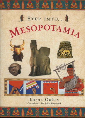 Step into Mesopotamia by Lorna Oakes