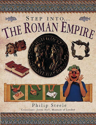 Step into the Roman Empire by Philip Steele