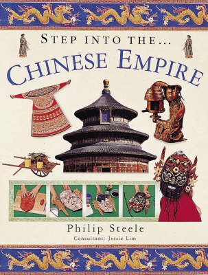The Chinese Empire Step into the Chinese Empire by Philip Steele
