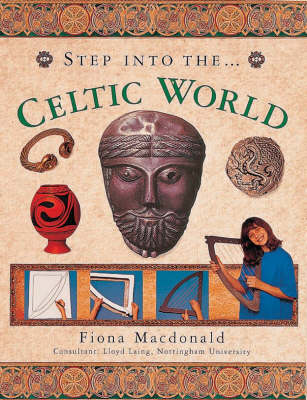 Step into the Celtic World by Fiona MacDonald