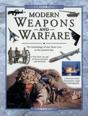 Modern Weapons and Warfare by Will Fowler