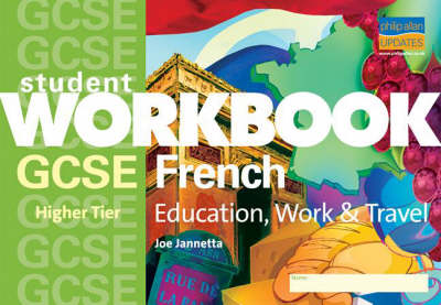 GCSE French (Higher) Higher Tier Education, Work and Travel by Joe Jannetta
