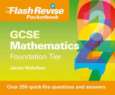 GCSE Mathematics Flash Pocketbook Foundation Tier by James Nicholson, C. Belsom