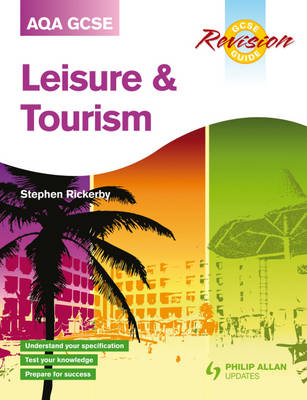 AQA GCSE Leisure and Tourism Revision Guide by Stephen Rickerby