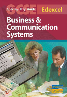 Edexcel GCSE Business and Communications Systems Spec by Step Guide by Sue Alpin, Fiona Petrucke, Jan Cooper