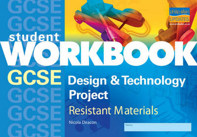 AQA GCSE Design and Technology Project Workbook Resistant Materials by Nicola Deacon
