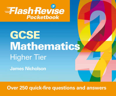 GCSE Mathematics Flash Revise Pocketbook Higher Tier by James Nicholson, C. Belsom