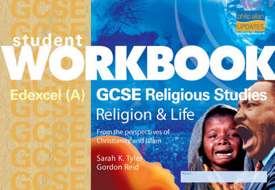 GCSE Religious Studies Student Workbook Edexcel (A) Religion and Life by Sarah K. Tyler, Gordon Reid