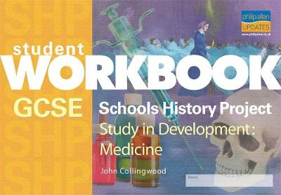 GCSE SHP Study in Development Medicine Student Workbook by John Collingwood