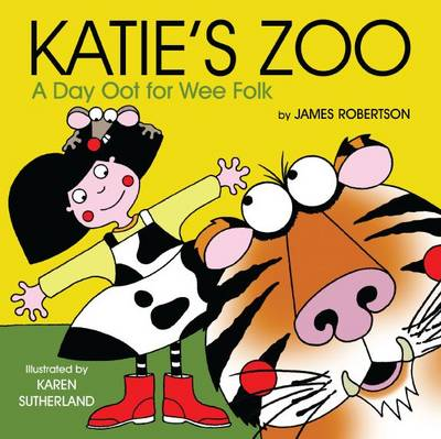 Katie's Zoo A Day Oot for Wee Folk by James Robertson
