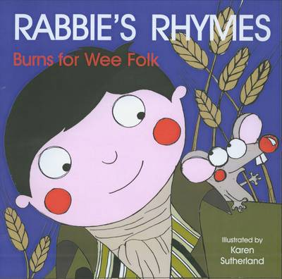 Wee Rabbie's Rhymes Burns for Wee Folk by James Robertson