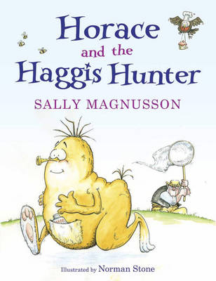 Horace the Haggis Horace and the Haggis Hunter by Sally Magnusson