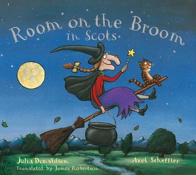 Room on the Broom in Scots by Julia Donaldson