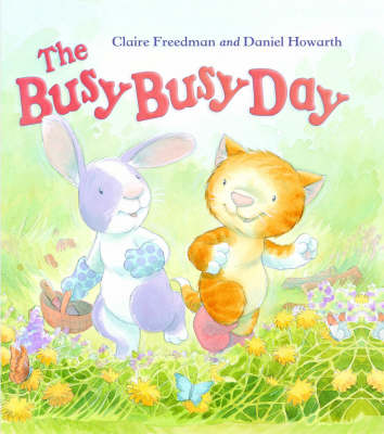The Busy Busy Day by Claire Freedman, Daniel Howarth