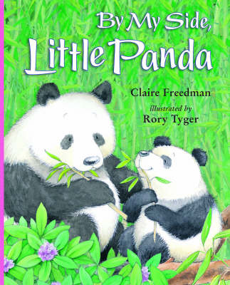 By My Side,Little Panda by Claire Freedman, Rory Tyger