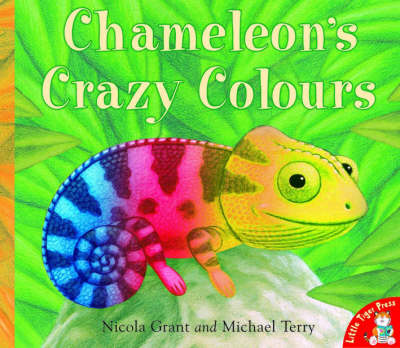 Chameleon's Crazy Colours by Nicola Grant