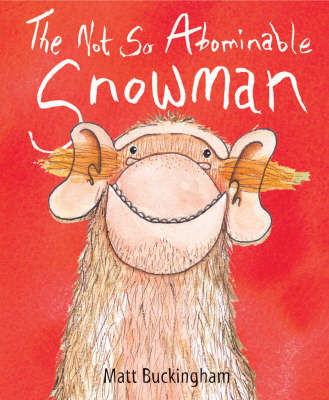The Not So Abominable Snowman by Matt Buckingham