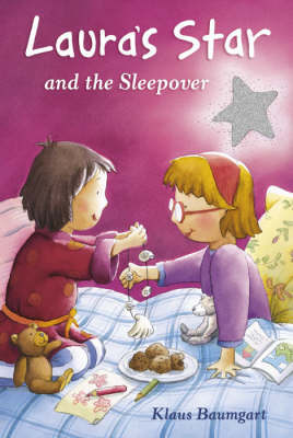 Laura's Star and the Sleepover by Klaus Baumgart