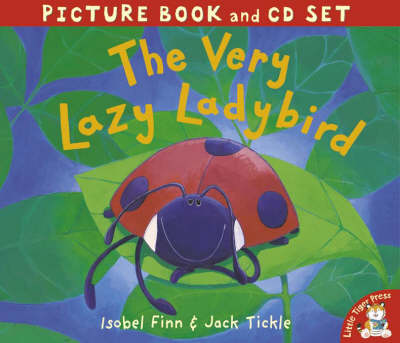 The Very Lazy Ladybird by Isobel Finn, Jack Tickle