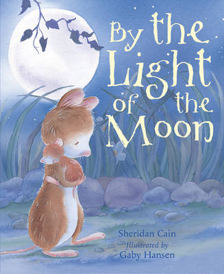 By the Light of the Moon by Sheridan Cain, Gaby Hansen