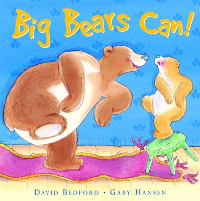Big Bears Can! by D Bedford, G Hansen