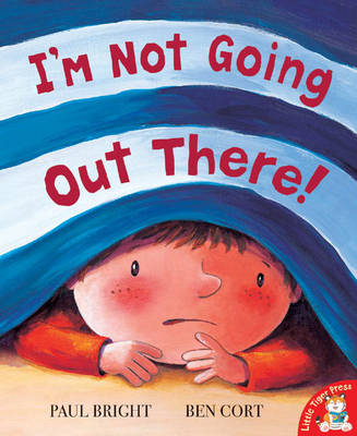 I'm Not Going Out There! by Paul Bright, Ben Cort